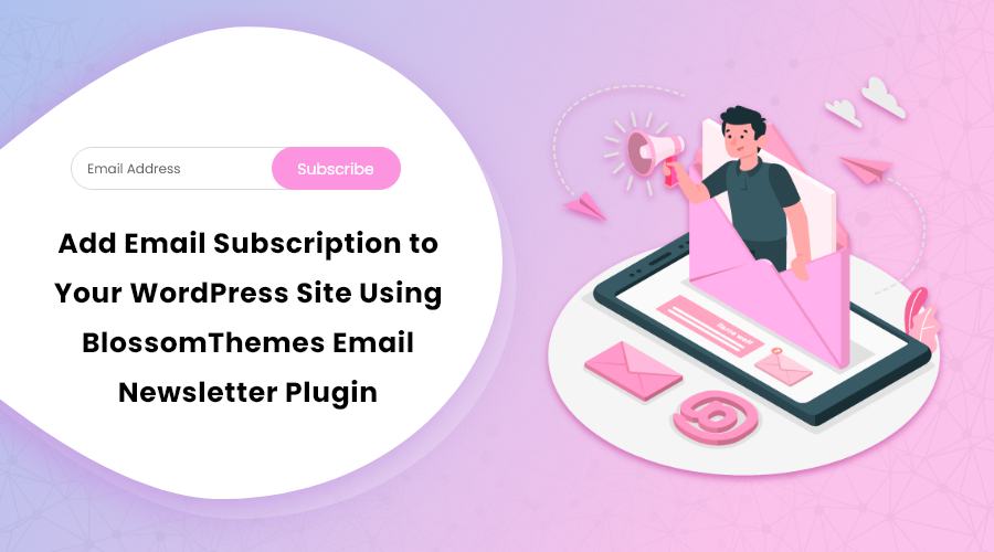 BlossomThemes Email Newsletter Plugin
