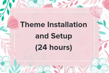 Theme Installation and Setup (24 Hours)