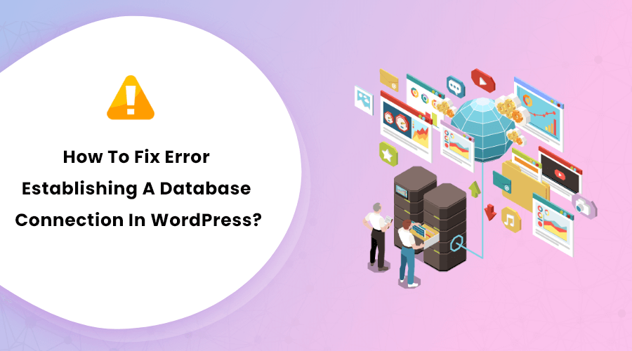 How To Fix Error Establishing Database Connection