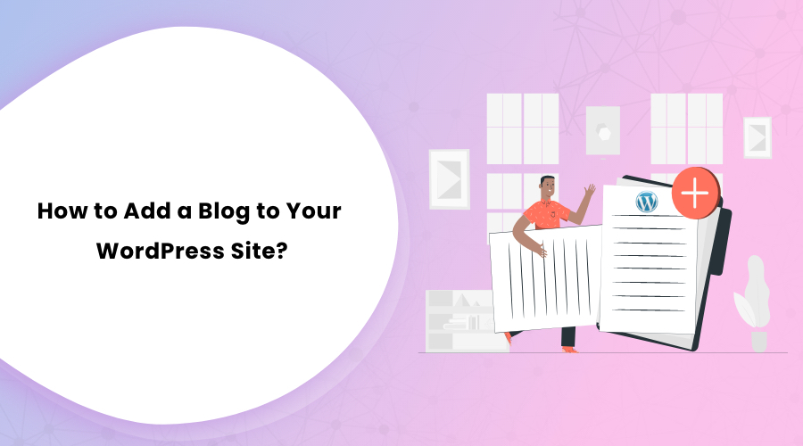 How to Add a Blog to Your WordPress Site
