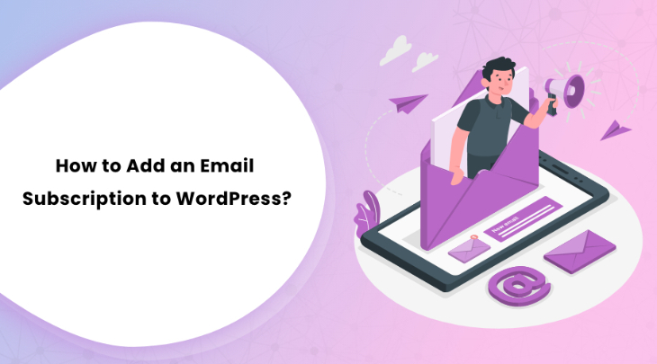 How to Add an Email Subscription to WordPress