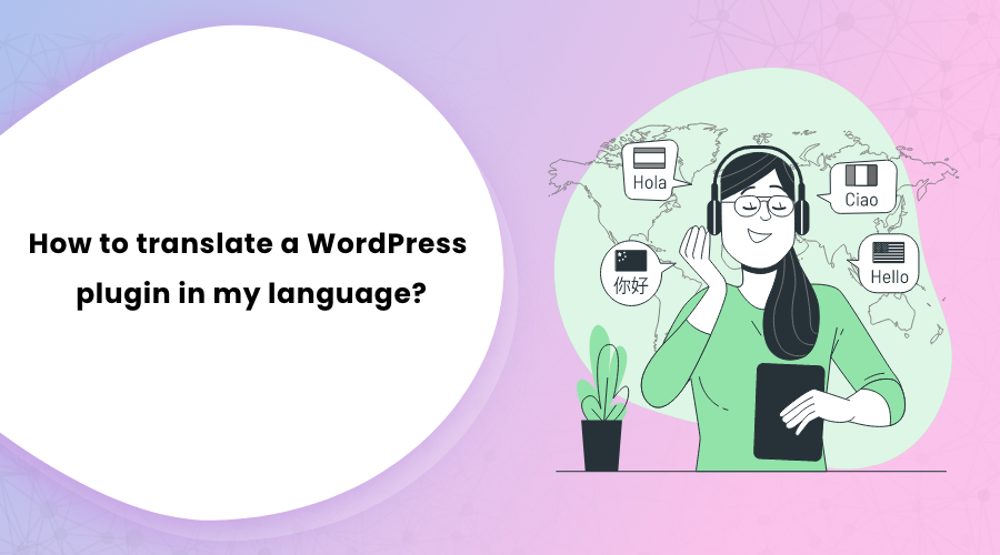 How to translate a WordPress plugin in my language