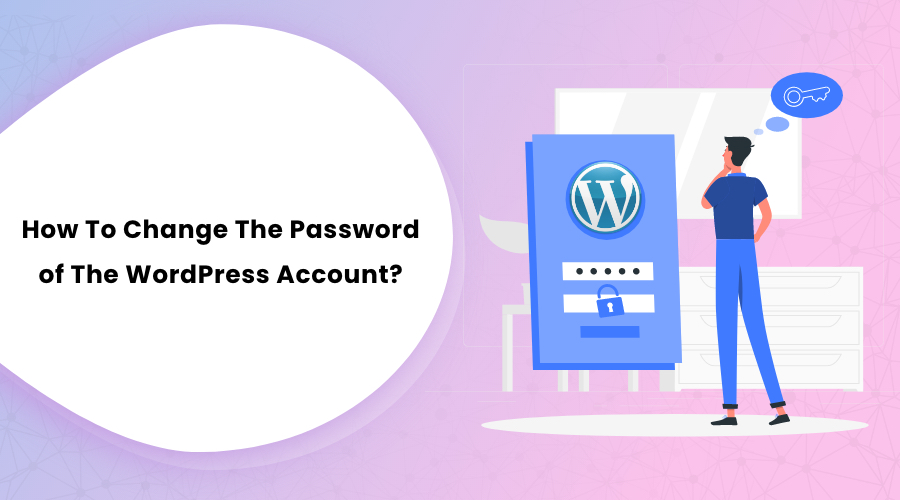 How To Change The Password of The WordPress Account