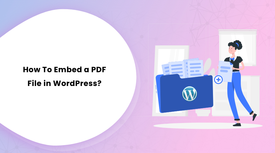 How To Embed a PDF File in WordPress