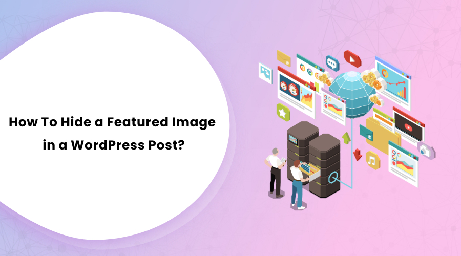 How To Hide a Featured Image in a WordPress Post