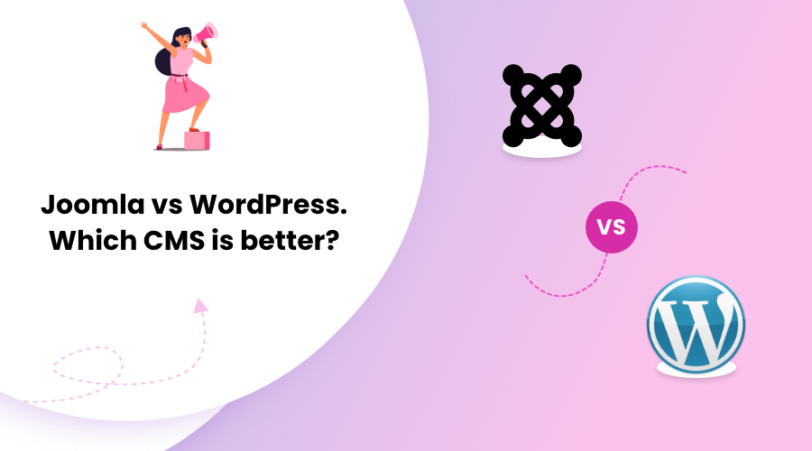 Joomla vs WordPress. Which CMS is better in 2020